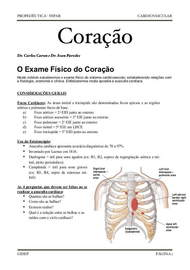 PROPEDÊUTICA - FEPAR CARDIOVASCULAR  Coração  Dr. Carlos Caron e Dr. Ivan Paredes  O Exame Físico do Coração  Neste módulo...