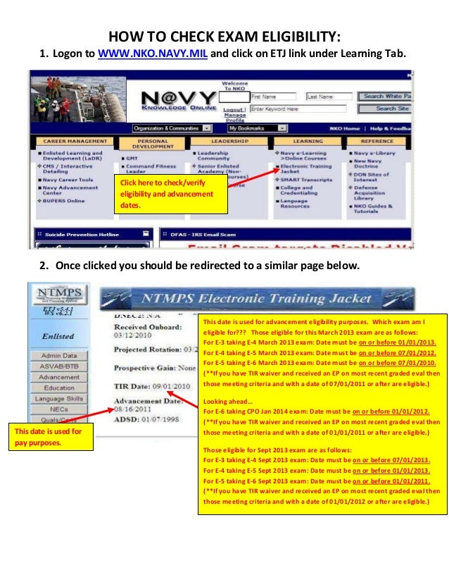 HOW TO CHECK EXAM ELIGIBILITY: 1. Logon to WWW.NKO.NAVY.MIL and click on ETJ link under Learning Tab. 2. Once clicked you ...