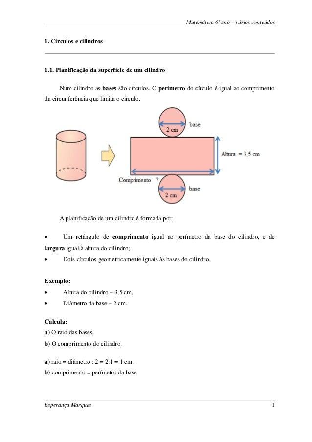 Matemática 6º ano – vários conteúdos Esperança Marques 1 1. Círculos e cilindros 1.1. Planificação da superfície de um cil...