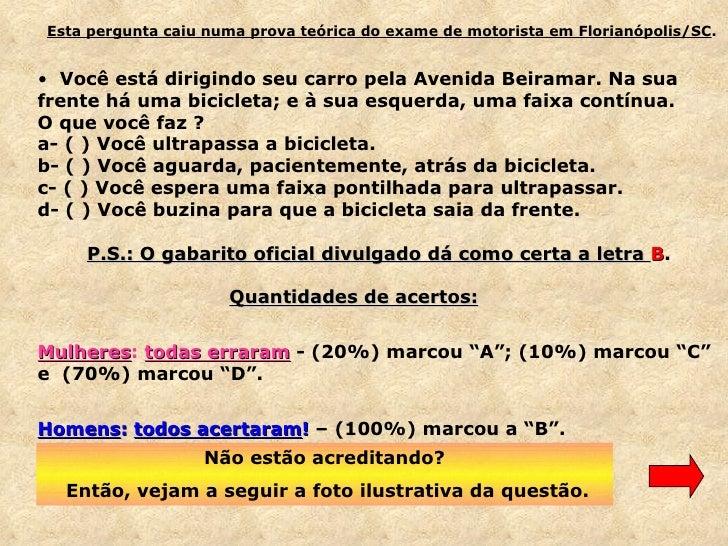 <ul><li>Esta pergunta caiu numa prova teórica do exame de motorista em Florianópolis/SC . </li></ul><ul><li>Você está diri...