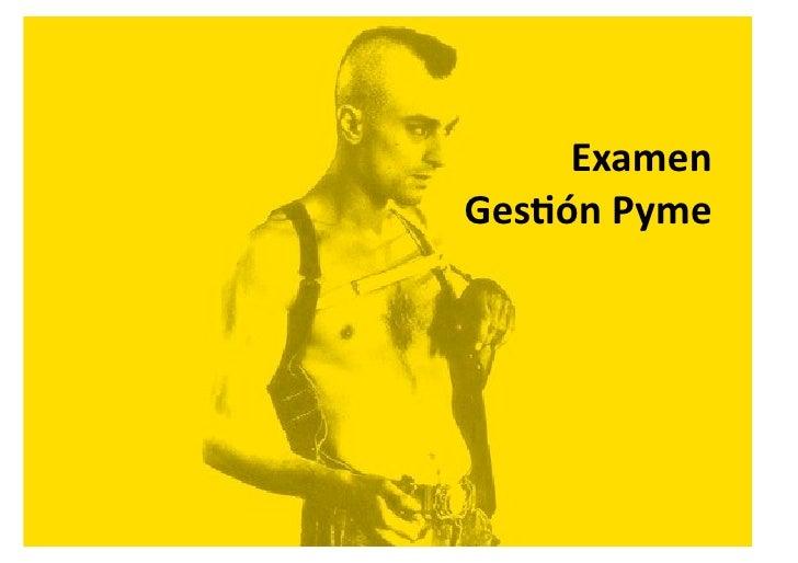 Examen   Ges*ón  Pyme
