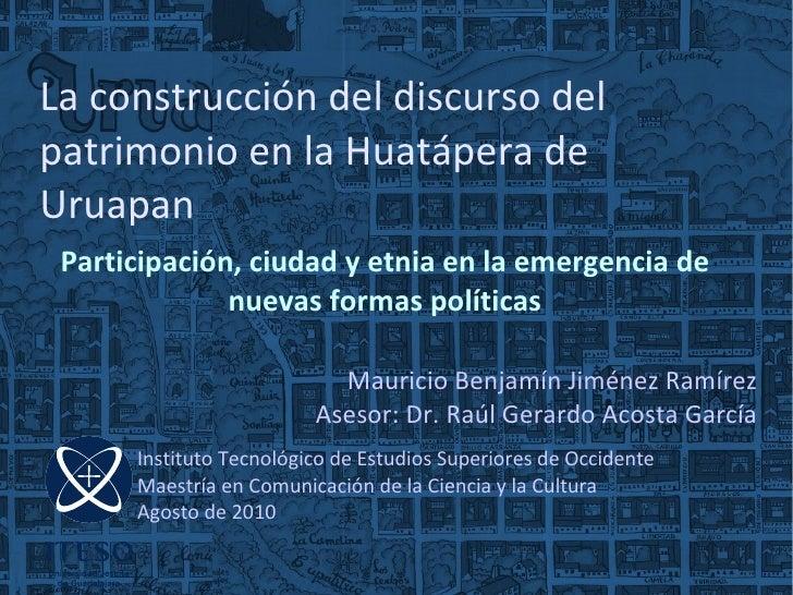 Participación, ciudad y etnia en la emergencia de nuevas formas políticas La construcción del discurso del patrimonio en l...
