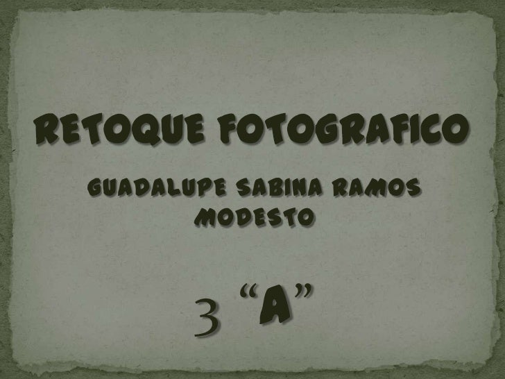 "GUADALUPE SABINA RAMOS       MODESTO       3 ""A"""