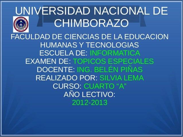 UNIVERSIDAD NACIONAL DE      CHIMBORAZOFACULDAD DE CIENCIAS DE LA EDUCACION      HUMANAS Y TECNOLOGIAS      ESCUELA DE: IN...