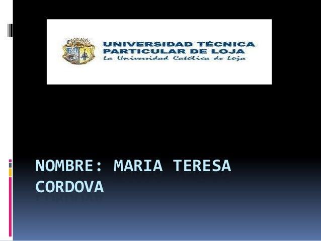 NOMBRE: MARIA TERESACORDOVA