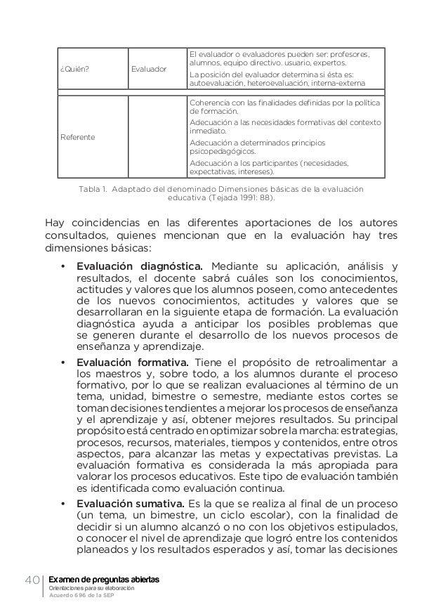 43Dimensiones y tipos de evaluación José Blas Mejía Mata 3.3.3. De acuerdo a su finalidad, función y del momento de su apl...