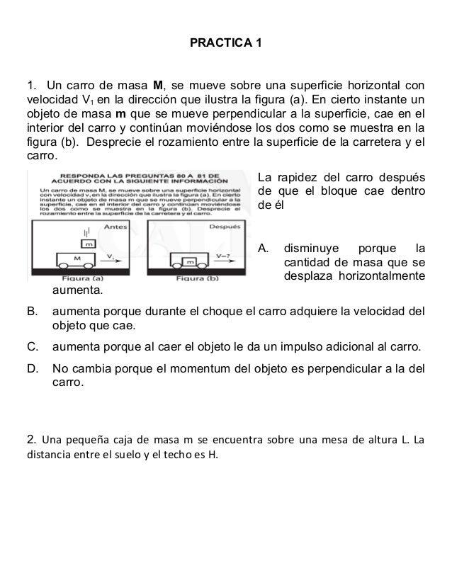 PRACTICA 11. Un carro de masa M, se mueve sobre una superficie horizontal convelocidad V1 en la dirección que ilustra la f...