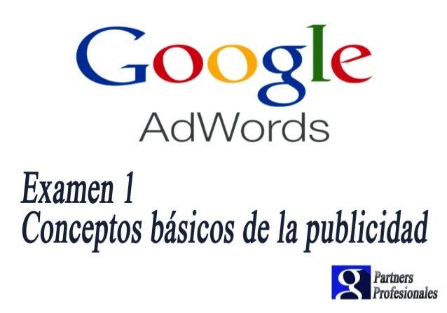 Google:   AdWords  Examen] .  _ _ Conceptos báswos dela pubhmdad  fl Partners q Profesionales