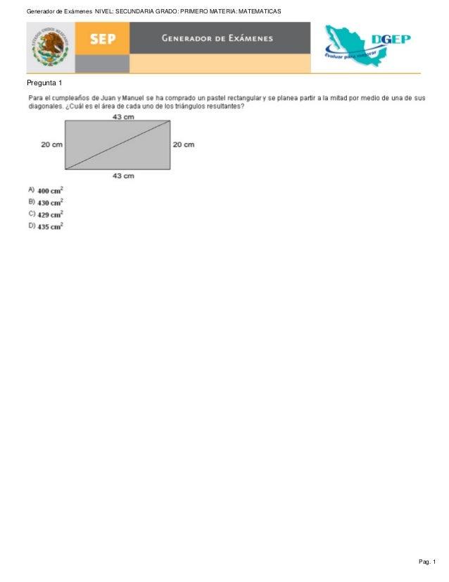 Pag. 1 Generador de Exámenes NIVEL: SECUNDARIA GRADO: PRIMERO MATERIA: MATEMATICAS Pregunta 1