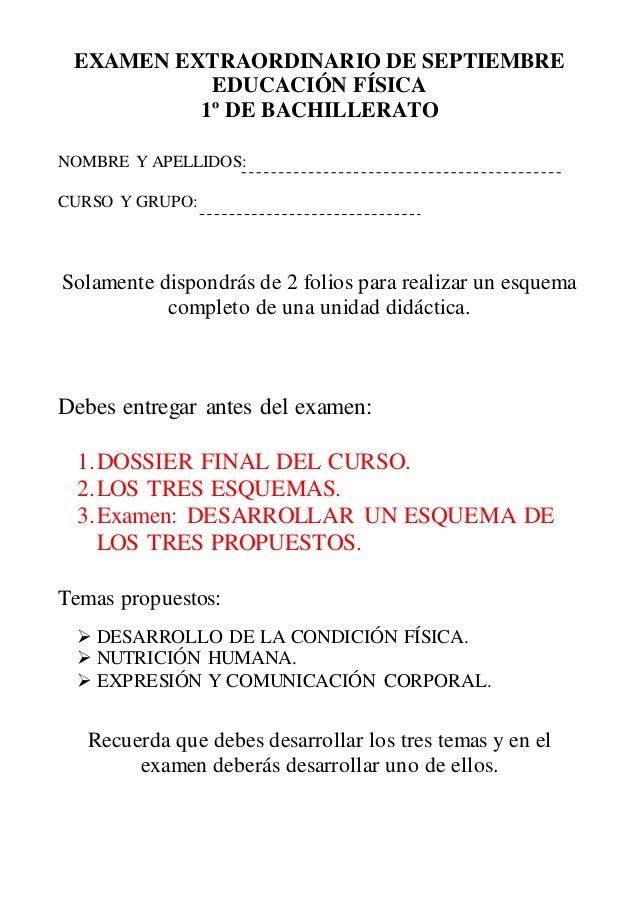EXAMEN EXTRAORDINARIO DE SEPTIEMBRE EDUCACIÓN FÍSICA 1º DE BACHILLERATO NOMBRE Y APELLIDOS: CURSO Y GRUPO: Solamente dispo...