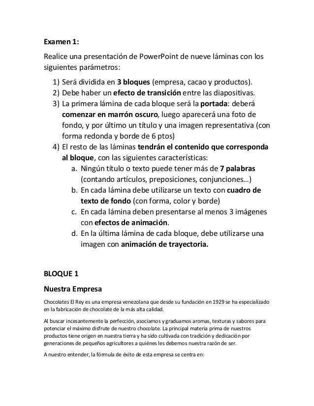 Examen 1: Realice una presentación de PowerPoint de nueve láminas con los siguientes parámetros: 1) Será dividida en 3 blo...