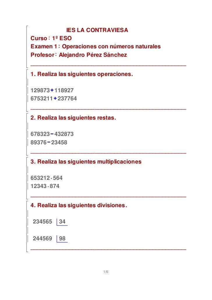 IES LA CONTRAVIESACurso 1º ESOExamen 1 Operaciones con números naturalesProfesor Alejandro Pérez Sánchez__________________...