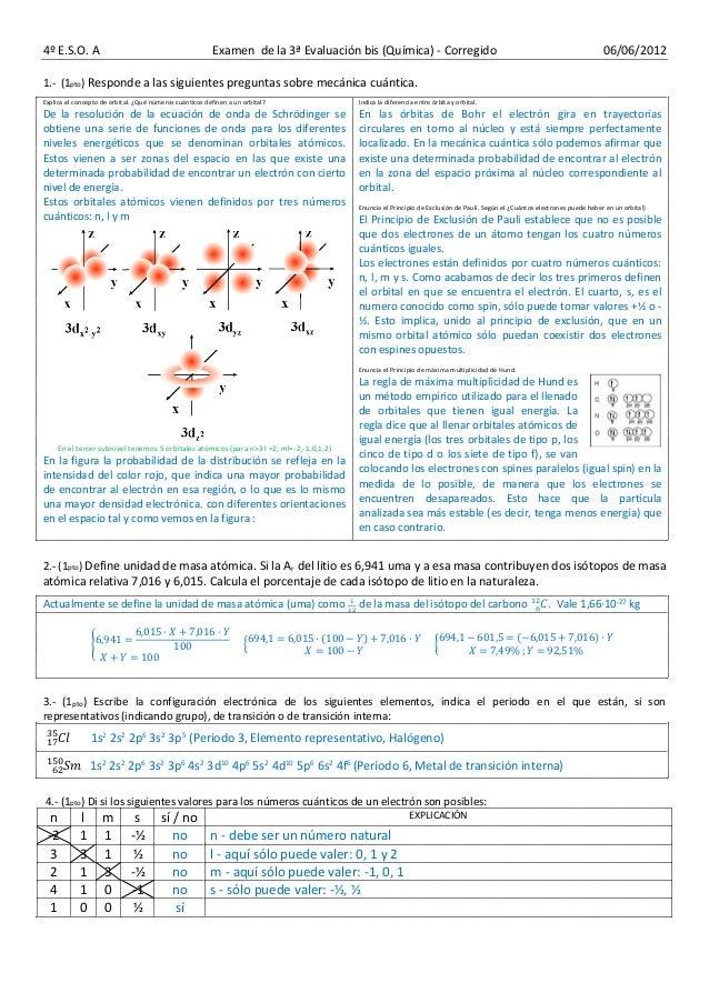 4º E.S.O. A Examen de la 3ª Evaluación bis (Química) - Corregido 06/06/2012 1.- (1pto) Responde a las siguientes preguntas...