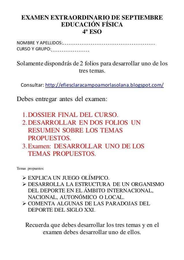 EXAMEN EXTRAORDINARIO DE SEPTIEMBRE EDUCACIÓN FÍSICA 4º ESO NOMBRE Y APELLIDOS: CURSO Y GRUPO: Solamente dispondrás de 2 f...