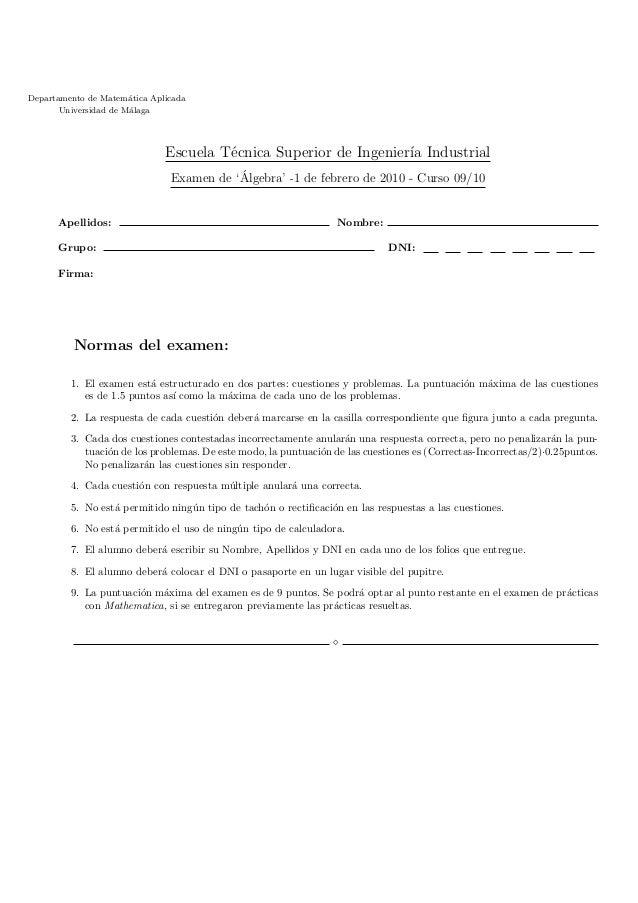 Departamento de Matem´atica Aplicada Universidad de M´alaga Escuela T´ecnica Superior de Ingenier´ıa Industrial Examen de ...