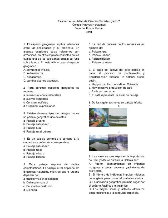 Examen acumulativo de Ciencias Sociales grado 7 Colegio Nuevos Horizontes Docente: Edson Restan 2013 1. El espacio geográf...