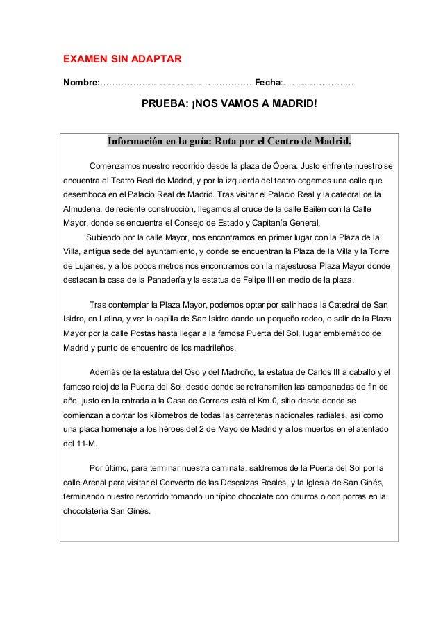 EXAMEN SIN ADAPTAR Nombre:…………………………………………… Fecha:…………………… PRUEBA: ¡NOS VAMOS A MADRID! Información en la guía: Ruta por e...