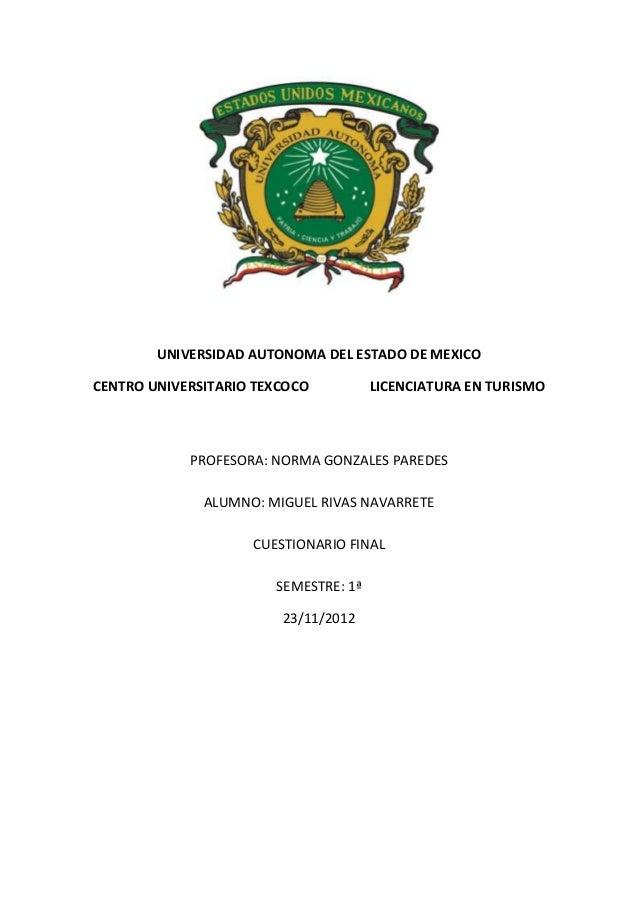 UNIVERSIDAD AUTONOMA DEL ESTADO DE MEXICOCENTRO UNIVERSITARIO TEXCOCO          LICENCIATURA EN TURISMO            PROFESOR...