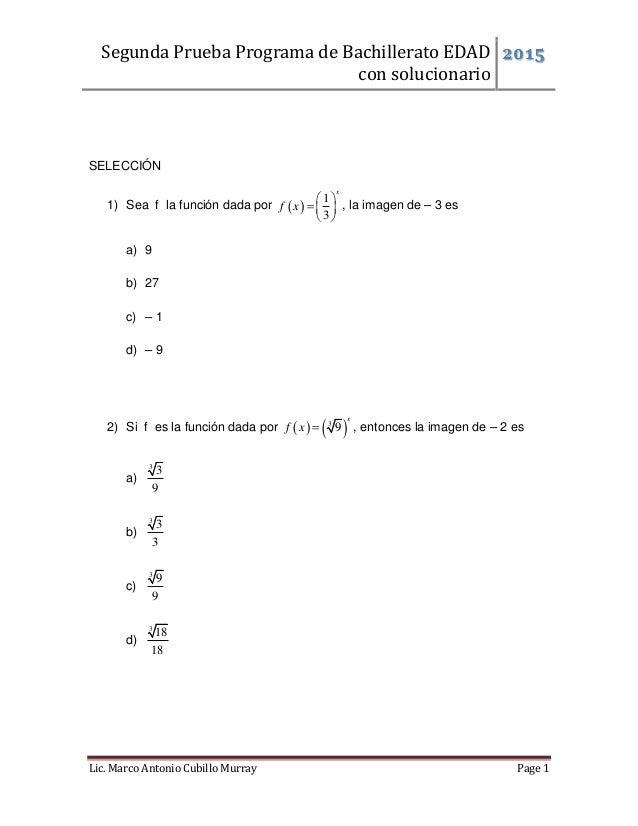 Segunda Prueba Programa de Bachillerato EDAD con solucionario 2015 Lic. Marco Antonio Cubillo Murray Page 1 SELECCIÓN 1) S...