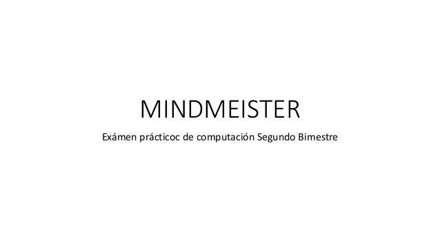 MINDMEISTER Exámen prácticoc de computación Segundo Bimestre