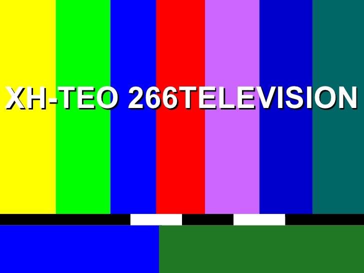 XH-TEO 266TELEVISION