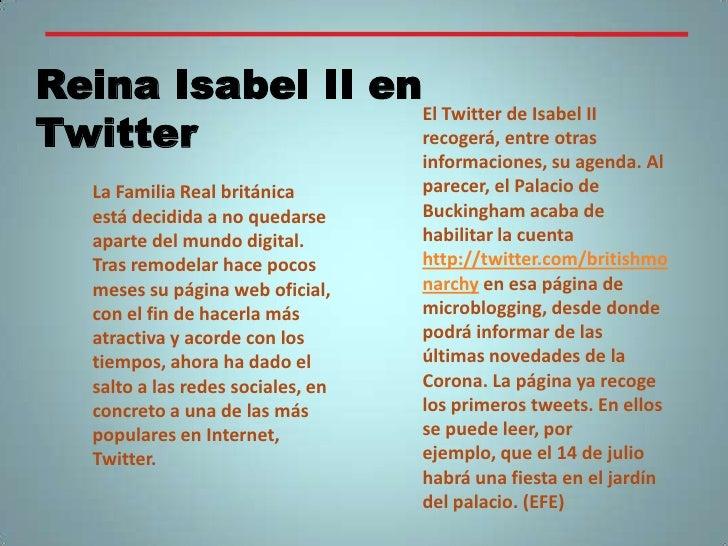 Reina Isabel II en Twitter<br />El Twitter de Isabel II recogerá, entre otras informaciones, su agenda. Al parecer, el Pal...