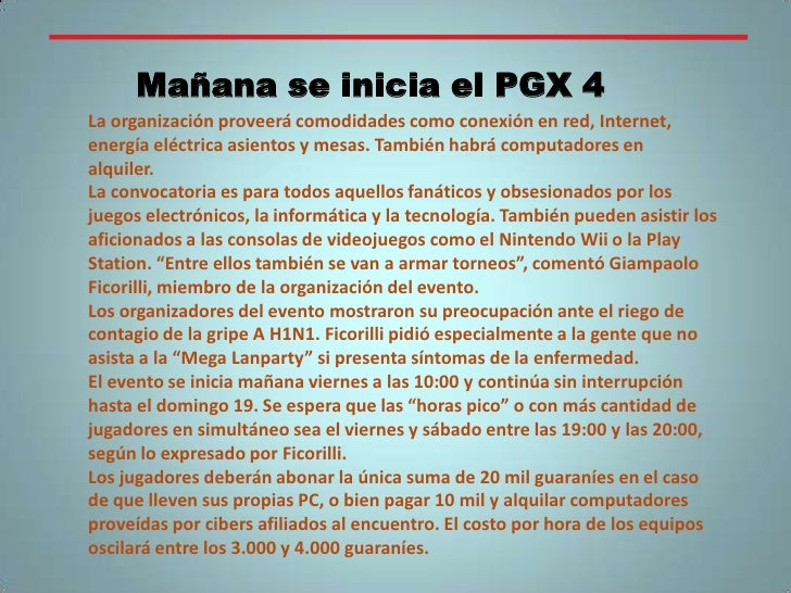 Mañana se inicia el PGX 4<br />La organización proveerá comodidades como conexión en red, Internet, energía eléctrica asie...