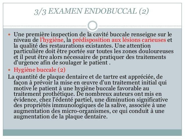 3/3 EXAMEN ENDOBUCCAL (2)  Une première inspection de la cavité buccale renseigne sur le niveau de l'hygiène, la prédispo...
