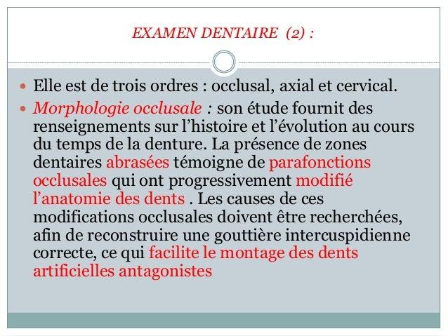EXAMEN DENTAIRE (2) :  Elle est de trois ordres : occlusal, axial et cervical.  Morphologie occlusale : son étude fourni...