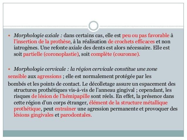  Morphologie axiale : dans certains cas, elle est peu ou pas favorable à l'insertion de la prothèse, à la réalisation de ...