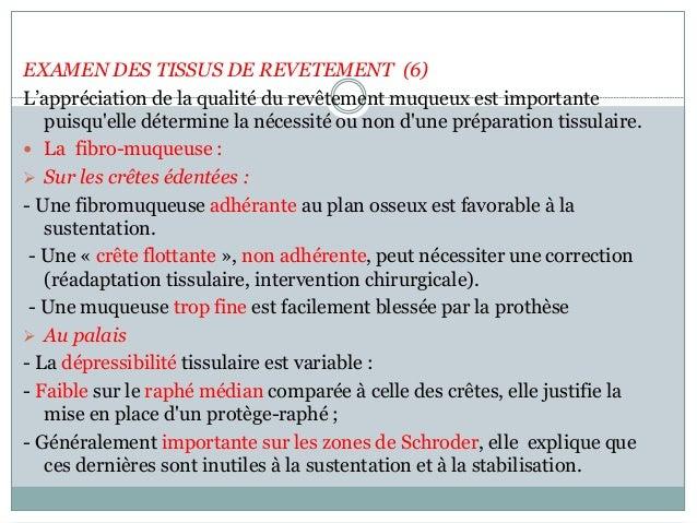 EXAMEN DES TISSUS DE REVETEMENT (6) L'appréciation de la qualité du revêtement muqueux est importante puisqu'elle détermin...