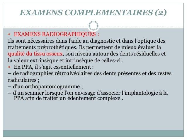 EXAMENS COMPLEMENTAIRES (2)  EXAMENS RADIOGRAPHIQUES : Ils sont nécessaires dans l'aide au diagnostic et dans l'optique d...