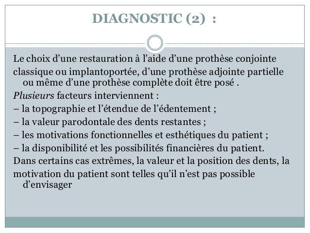 DIAGNOSTIC (2) : Le choix d'une restauration à l'aide d'une prothèse conjointe classique ou implantoportée, d'une prothèse...