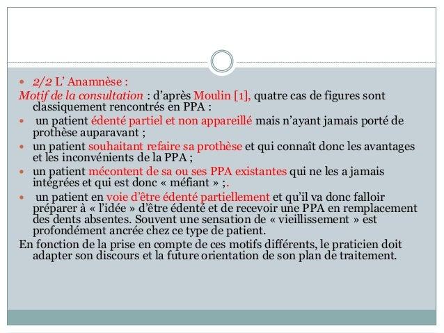  2/2 L' Anamnèse : Motif de la consultation : d'après Moulin [1], quatre cas de figures sont classiquement rencontrés en ...