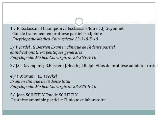 1 / R Esclassan ;J Champion ;E Esclassan-Noirrit ,JJ Guyonnet Plan de traitement en prothèse partielle adjointe Encyclopéd...
