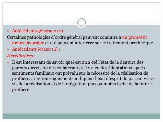  Antécédents généraux (2) : Certaines pathologies d'ordre général peuvent conduire à un pronostic moins favorable et qui ...