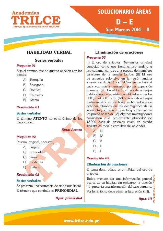 SOLUCIONARIO ÁREAS  D–E  San Marcos 2014 – II  HABILIDAD VERBAL  Eliminación de oraciones Pregunta 03  Series verbales Pr...