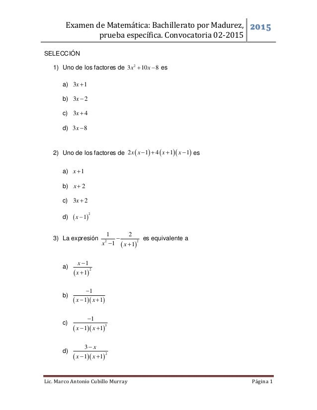 Examen de Matemática: Bachillerato por Madurez, prueba específica. Convocatoria 02-2015 2015 Lic. Marco Antonio Cubillo Mu...