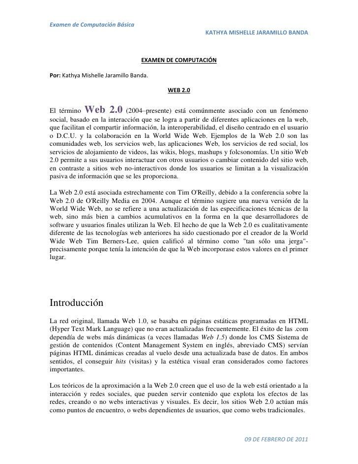 EXAMEN DE COMPUTACIÓN<br />Por: Kathya Mishelle Jaramillo Banda.<br />WEB 2.0<br />El término Web 2.0 (2004–presente) está...