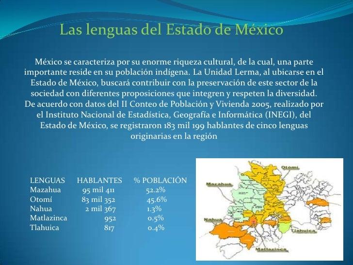 Las lenguas del Estado de México   México se caracteriza por su enorme riqueza cultural, de la cual, una parteimportante r...