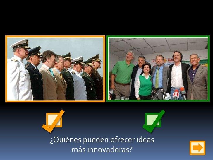 ¿Quiénes pueden ofrecer ideas más innovadoras?<br />