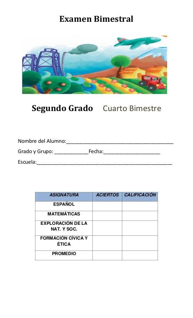 Examen BimestralSegundo Grado Cuarto BimestreNombre del Alumno:______________________________________Grado y Grupo: ______...