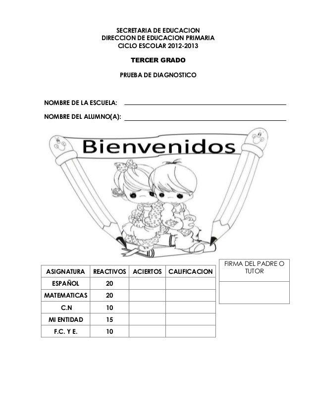 SECRETARIA DE EDUCACION DIRECCION DE EDUCACION PRIMARIA CICLO ESCOLAR 2012-2013 TERCER GRADO PRUEBA DE DIAGNOSTICO NOMBRE ...