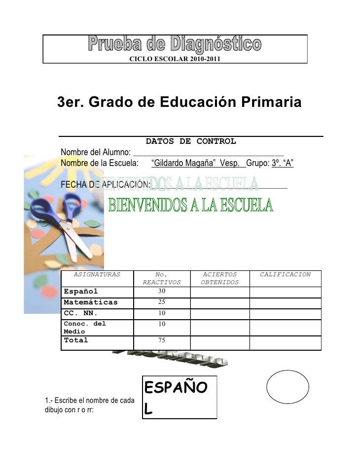 3er. Grado de Educación Primaria DATOS DE CONTROL Nombre del Alumno: _______________________________________________ Nombr...