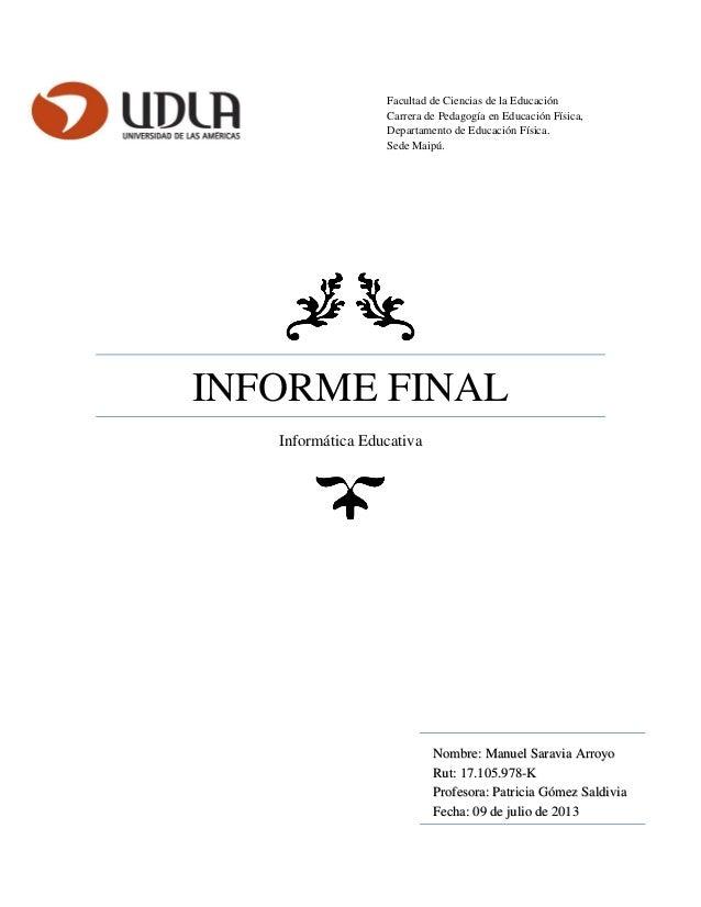 INFORME FINAL Informática Educativa Facultad de Ciencias de la Educación Carrera de Pedagogía en Educación Física, Departa...