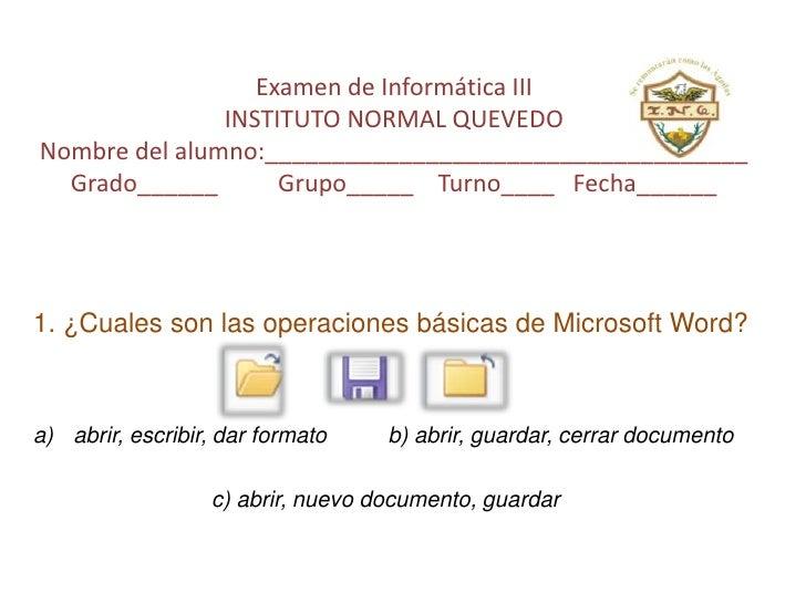 Examen de Informática IIIINSTITUTO NORMAL QUEVEDONombre del alumno:____________________________________Grado______        ...