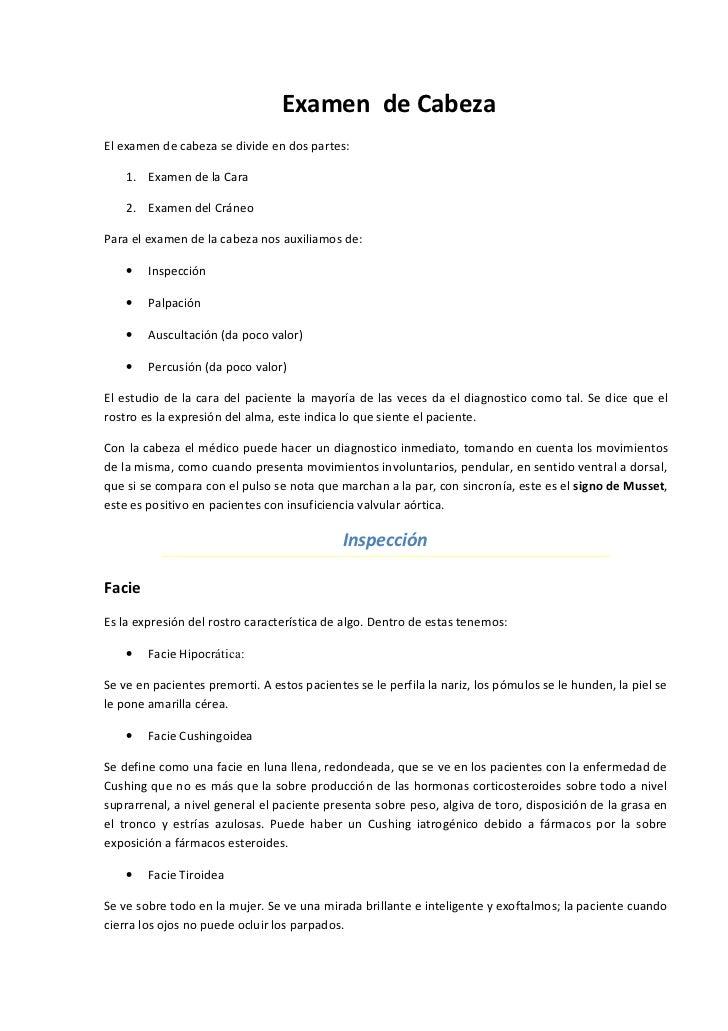 Examen de CabezaEl examen de cabeza se divide en dos partes:    1. Examen de la Cara    2. Examen del CráneoPara el examen...