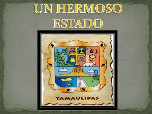 """El nombre del Estado sederiva de Tamaholipapalabra de origenHuasteco, donde el prefijotam- significa """"lugardonde"""". Aunque ..."""