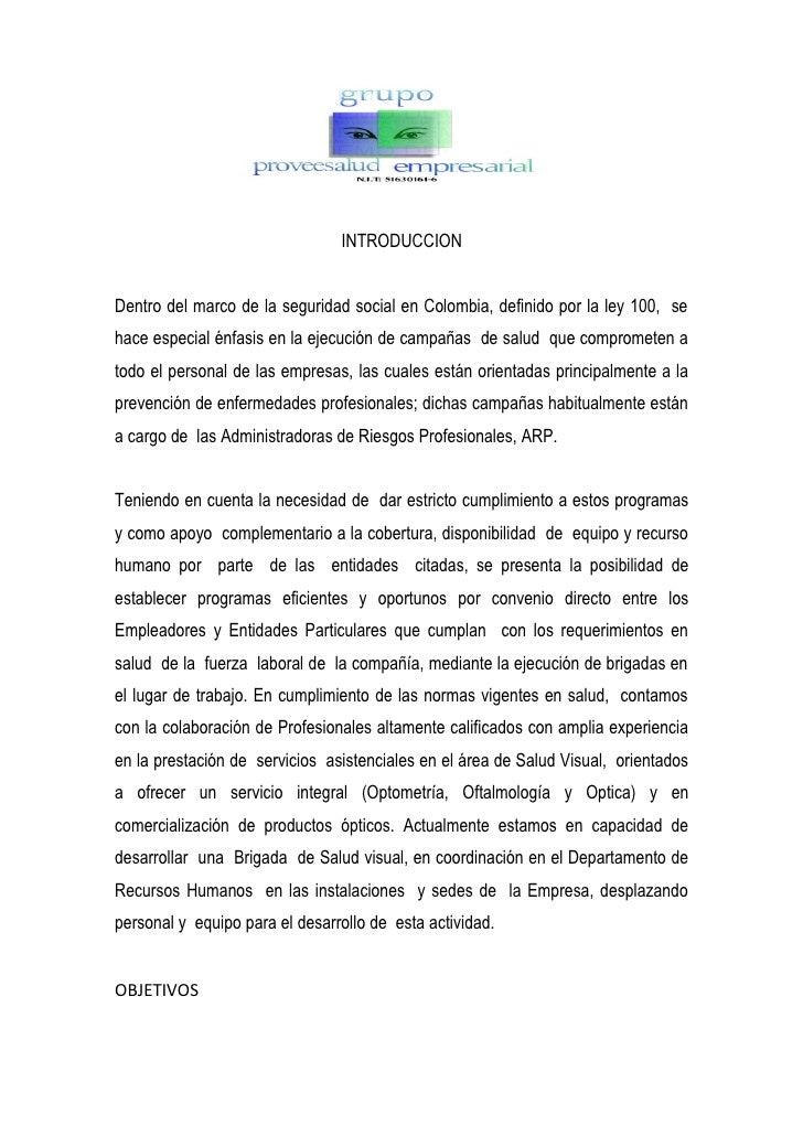 INTRODUCCION   Dentro del marco de la seguridad social en Colombia, definido por la ley 100, se hace especial énfasis en l...