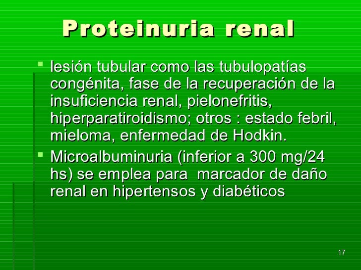 Proteinuria renal lesión tubular como las tubulopatías  congénita, fase de la recuperación de la  insuficiencia renal, pi...